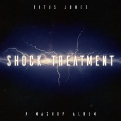 Titus Jones - Shock Treatment (Cover)