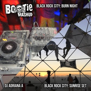 Bootie Mashup: Black Rock City – Burn Night & Sunrise Set