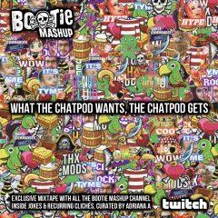 BootieMashup_WhatTheChatPodWantsTheChatPodGets