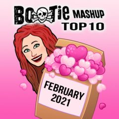 BootieMashupTop10_Feb2021